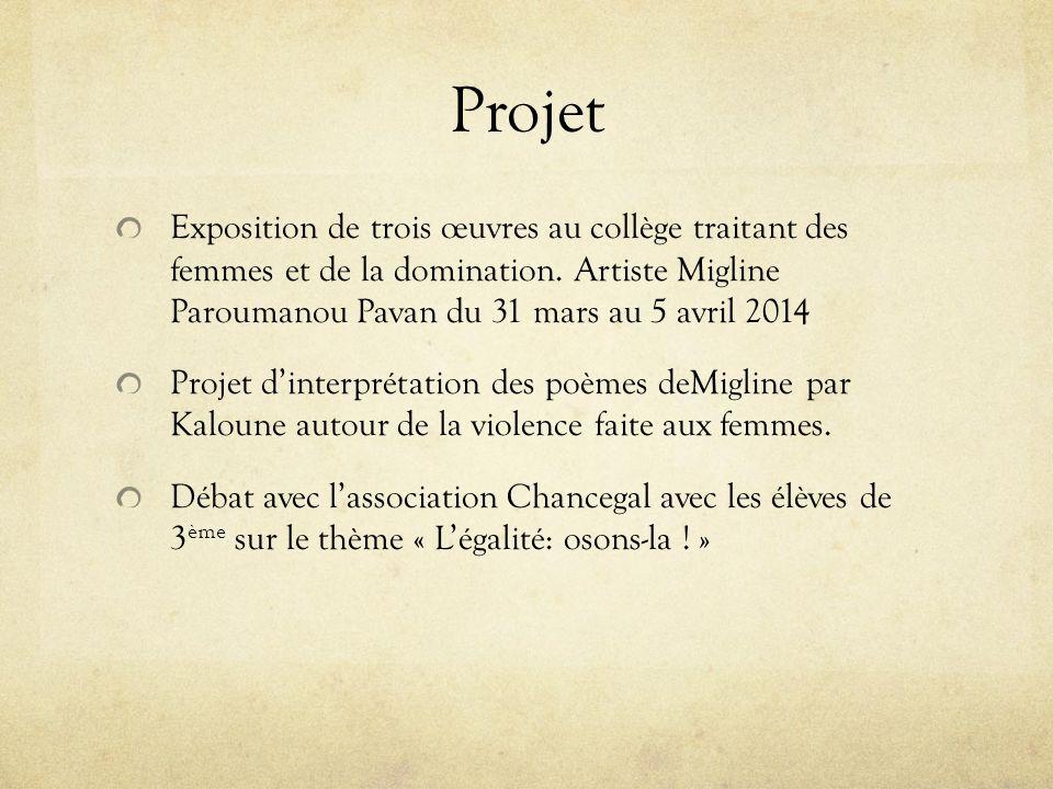 Projet Exposition de trois œuvres au collège traitant des femmes et de la domination. Artiste Migline Paroumanou Pavan du 31 mars au 5 avril 2014.