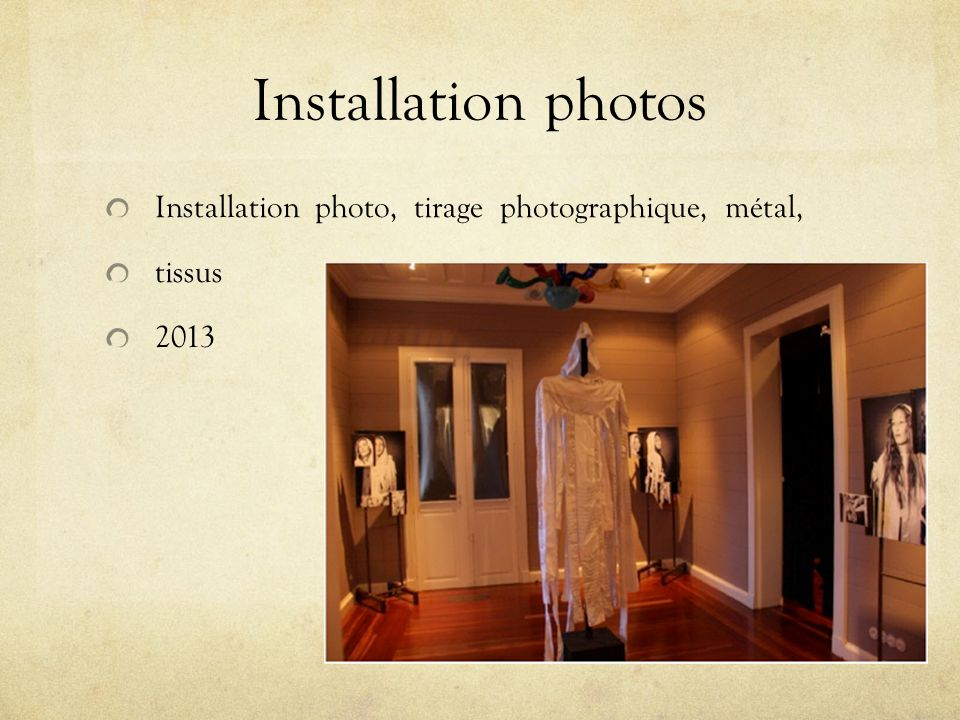 Installation photos Installation photo, tirage photographique, métal,