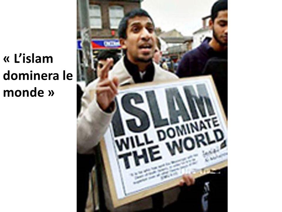 « L'islam dominera le monde »