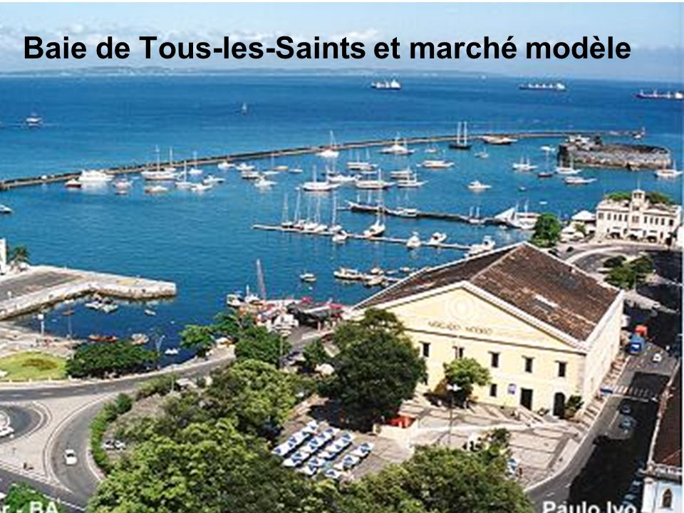 Baie de Tous-les-Saints et marché modèle