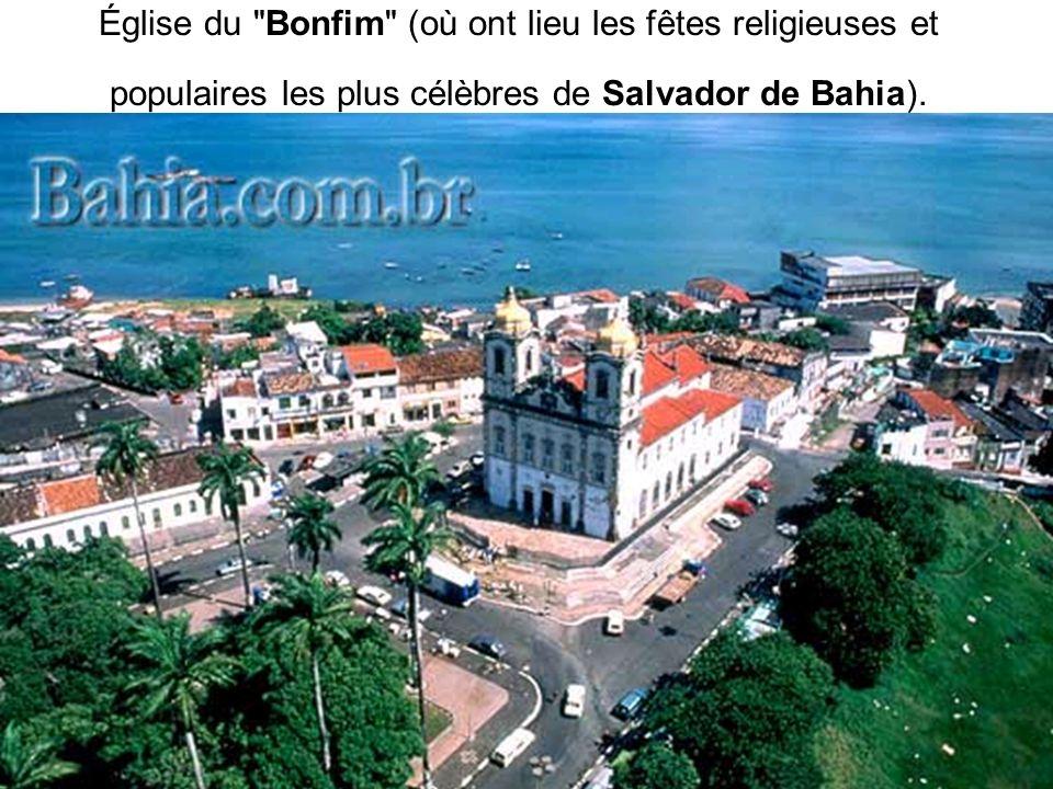 Église du Bonfim (où ont lieu les fêtes religieuses et populaires les plus célèbres de Salvador de Bahia).