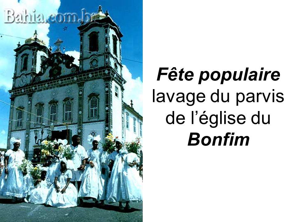 Fête populaire lavage du parvis de l'église du Bonfim