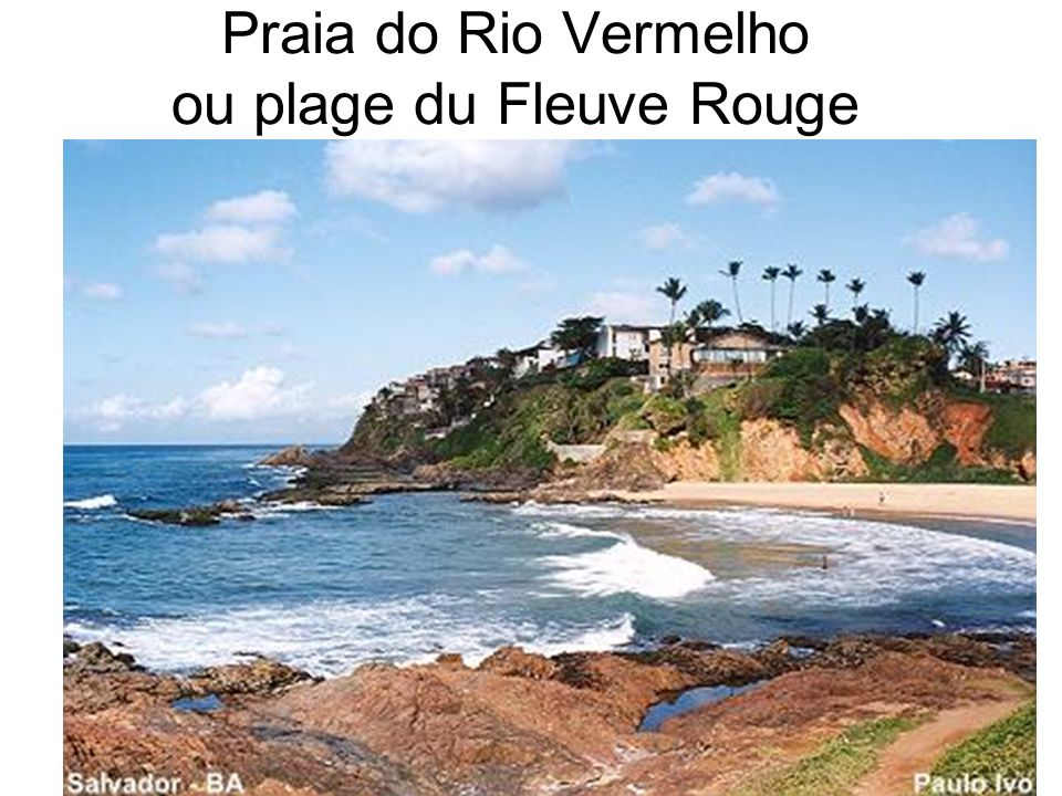 Praia do Rio Vermelho ou plage du Fleuve Rouge