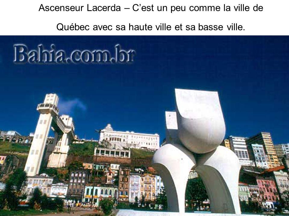 Ascenseur Lacerda – C'est un peu comme la ville de Québec avec sa haute ville et sa basse ville.