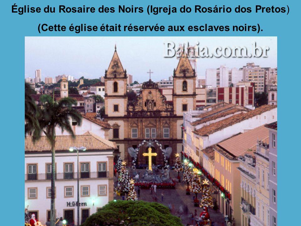 Église du Rosaire des Noirs (Igreja do Rosário dos Pretos) (Cette église était réservée aux esclaves noirs).
