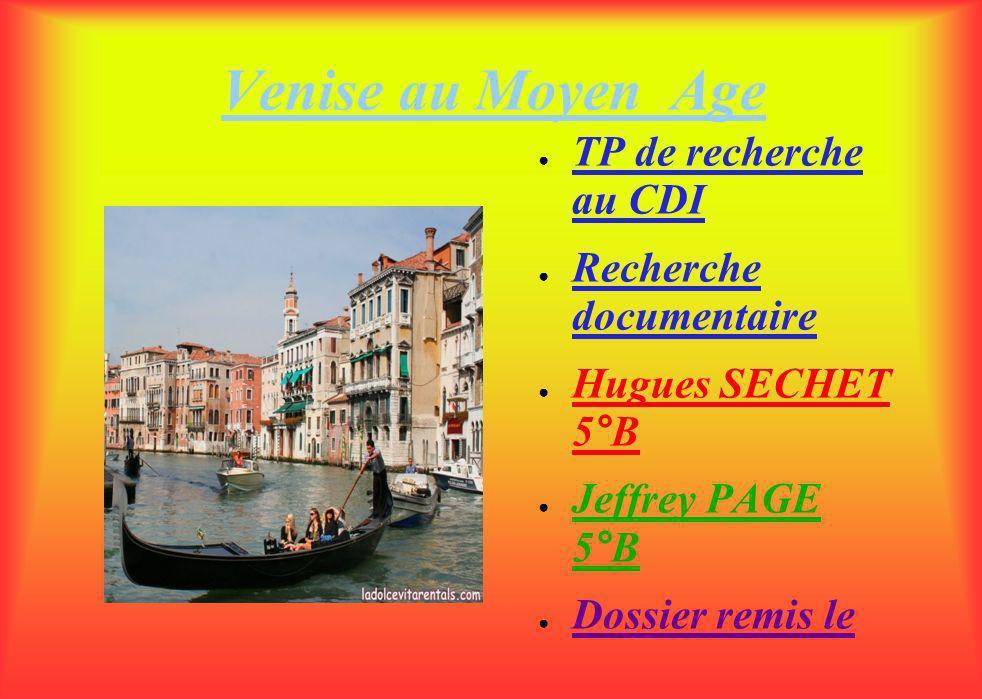 Venise au Moyen Age TP de recherche au CDI Recherche documentaire