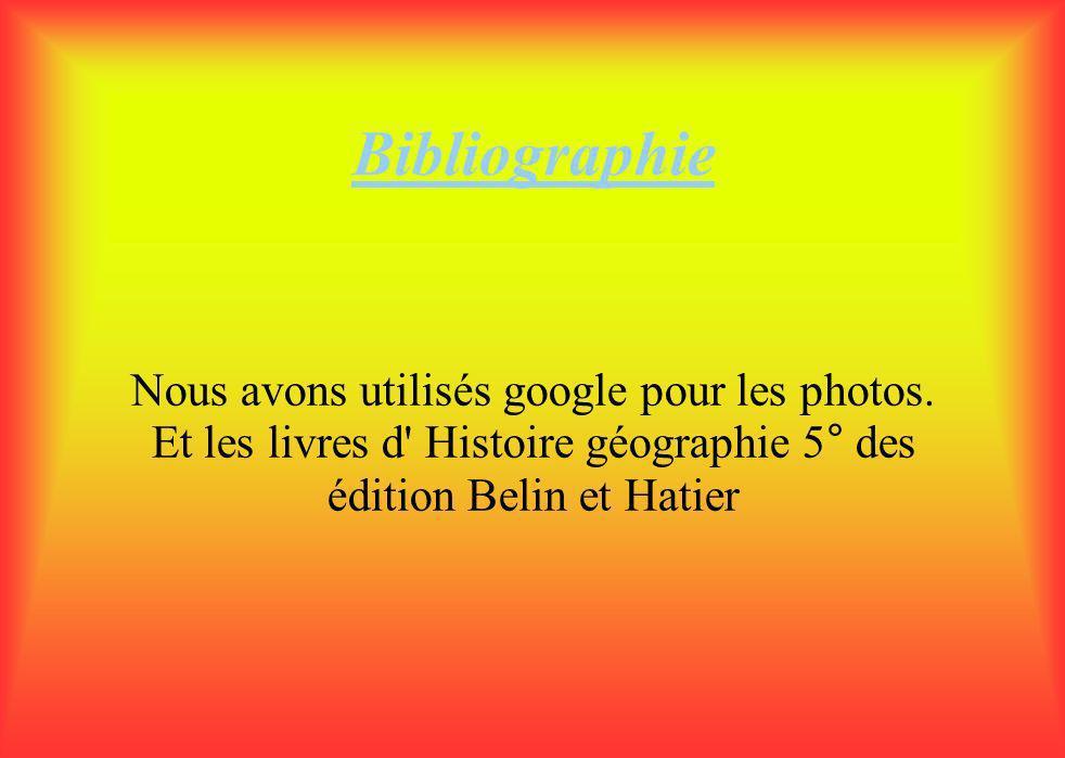 Bibliographie Nous avons utilisés google pour les photos.