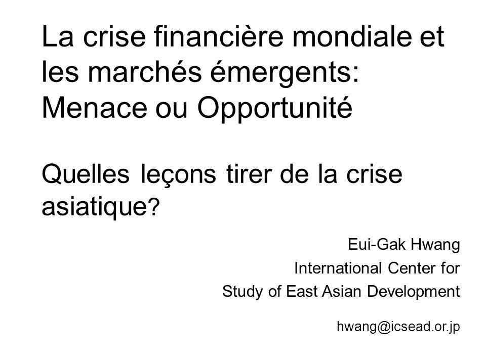 La crise financière mondiale et les marchés émergents: Menace ou Opportunité Quelles leçons tirer de la crise asiatique