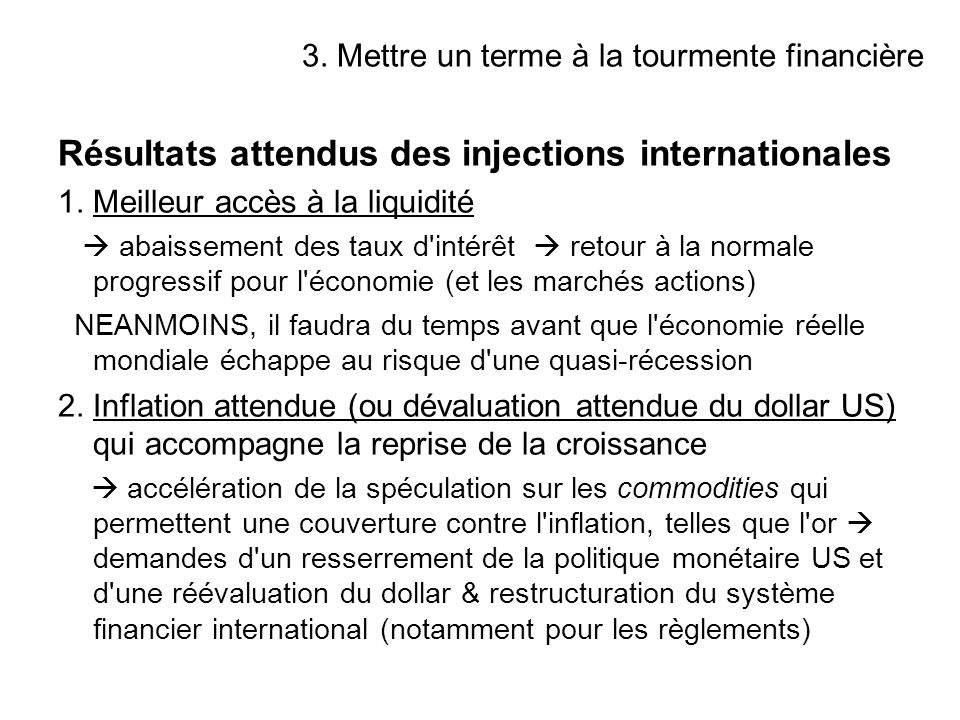 Résultats attendus des injections internationales