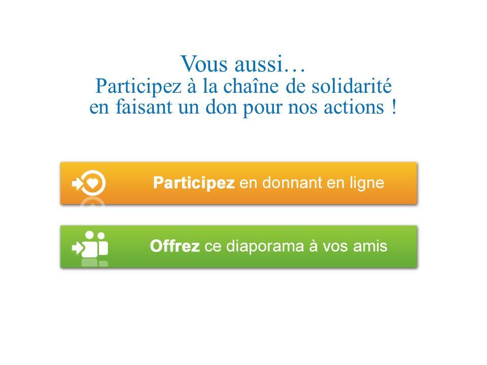Vous aussi… Participez à la chaîne de solidarité