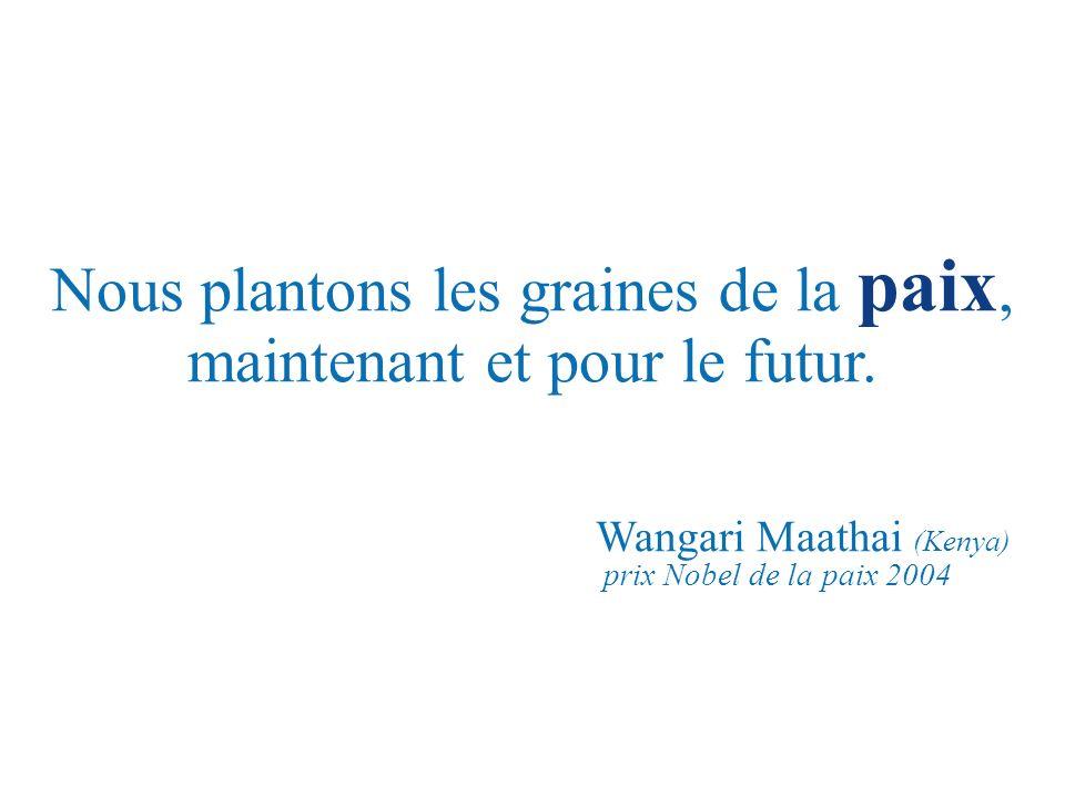 Nous plantons les graines de la paix, maintenant et pour le futur.