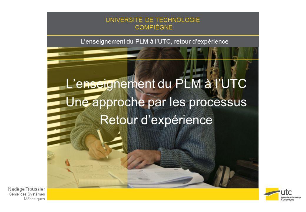 L'enseignement du PLM à l'UTC Une approche par les processus Retour d'expérience