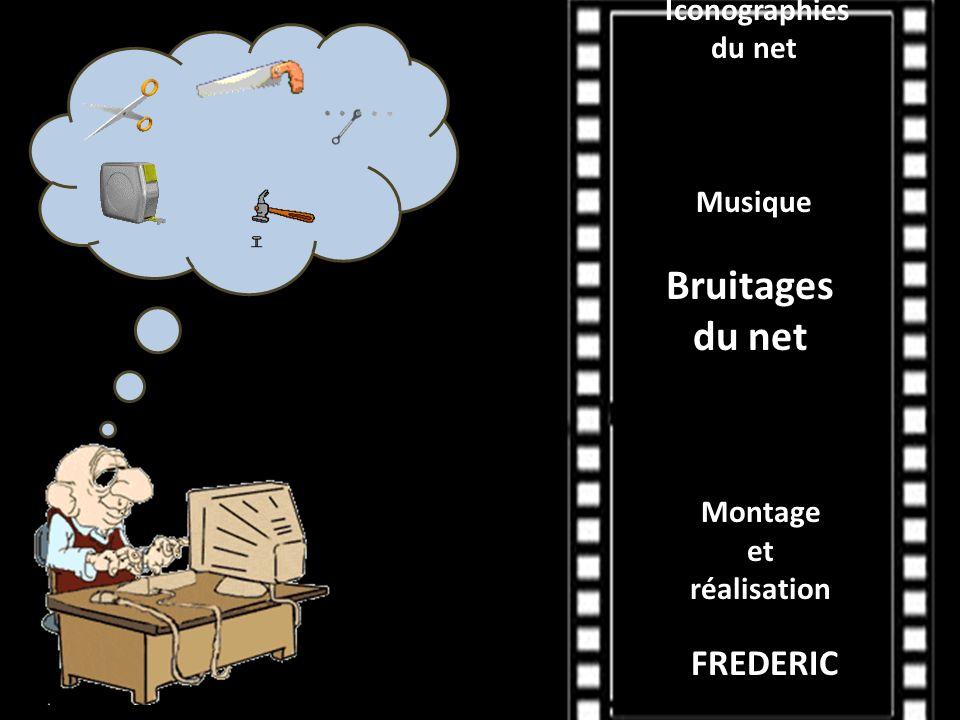 Iconographies du net Musique Bruitages Montage et réalisation FREDERIC