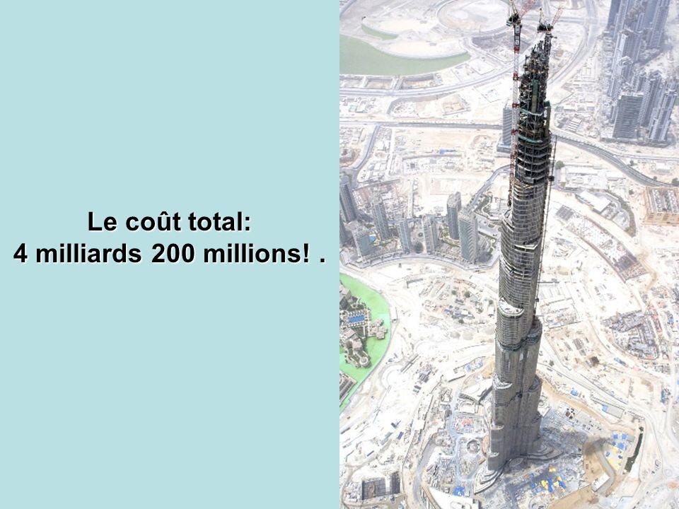 Le coût total: 4 milliards 200 millions! .