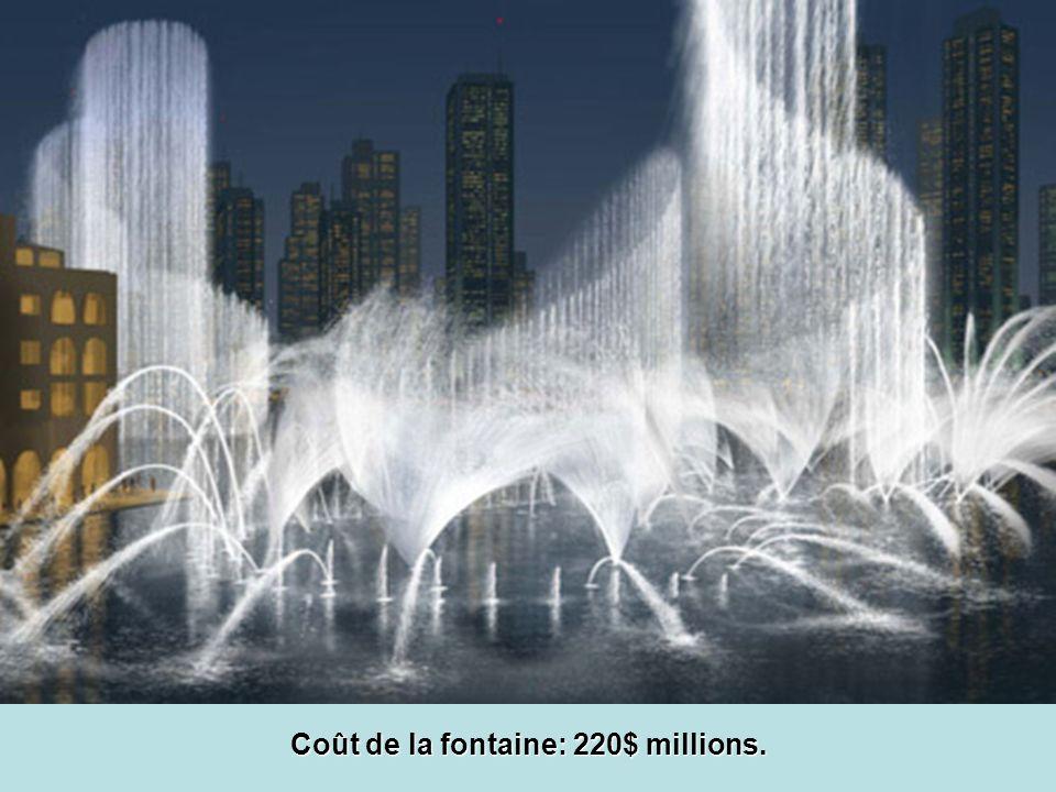 Coût de la fontaine: 220$ millions.