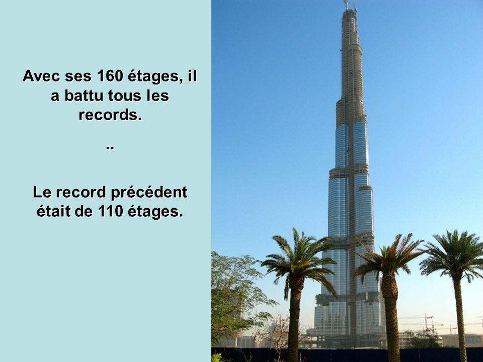 Avec ses 160 étages, il a battu tous les records.