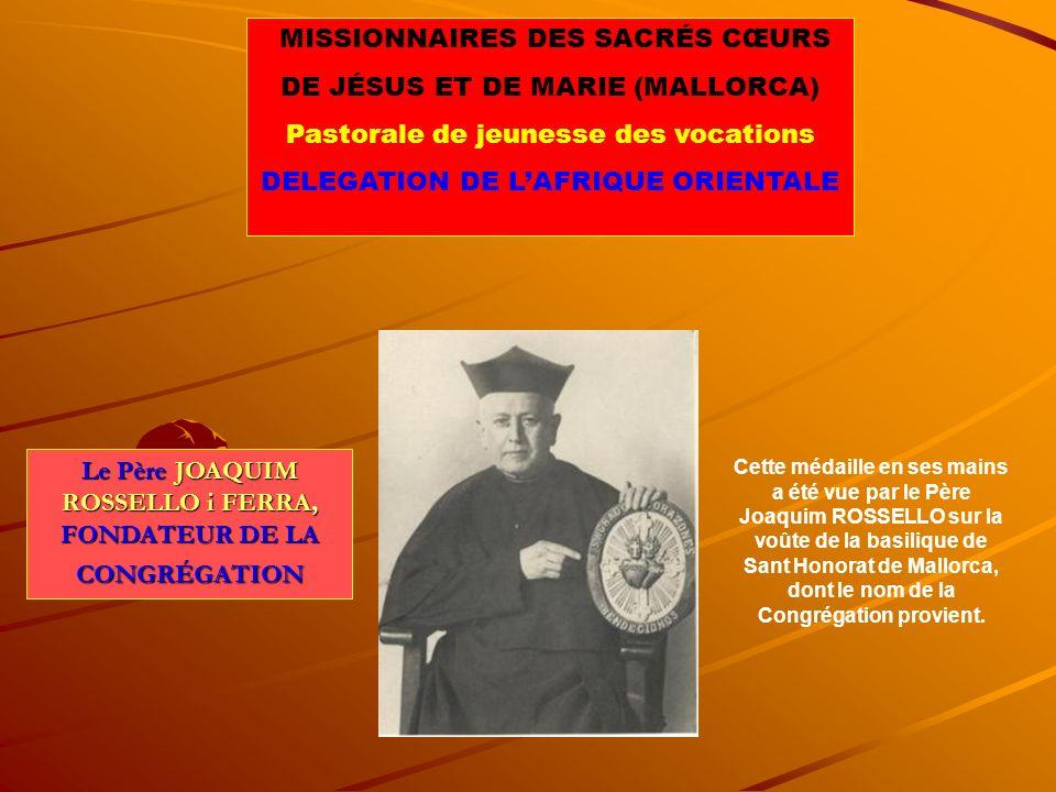 Le Père JOAQUIM ROSSELLO i FERRA, FONDATEUR DE LA CONGRÉGATION