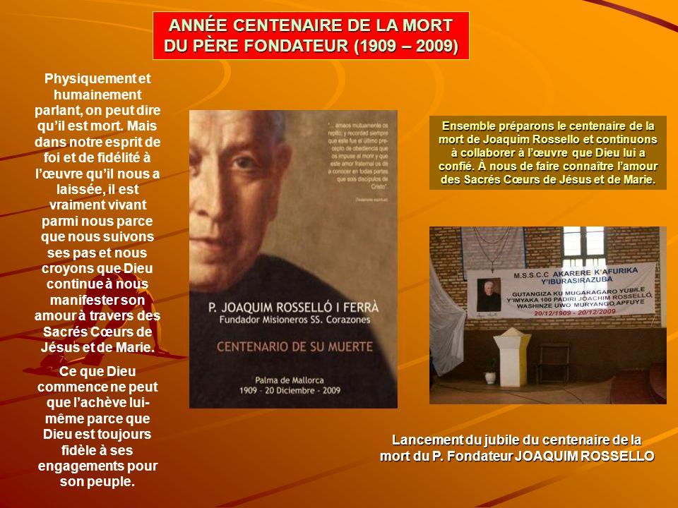 ANNÉE CENTENAIRE DE LA MORT DU PÈRE FONDATEUR (1909 – 2009)