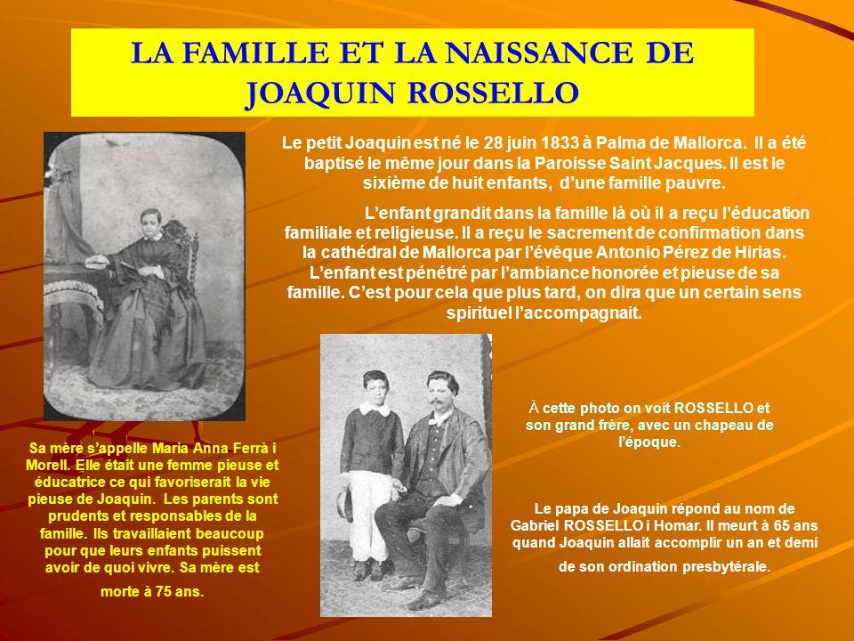 LA FAMILLE ET LA NAISSANCE DE JOAQUIN ROSSELLO