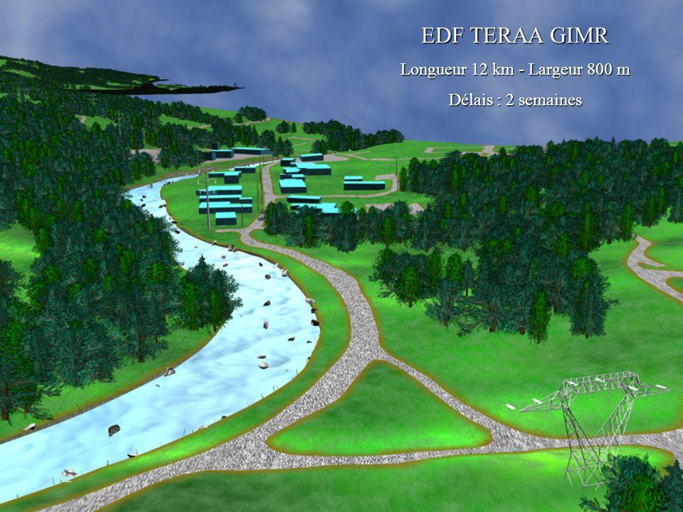 EDF TERAA GIMR Longueur 12 km - Largeur 800 m Délais : 2 semaines