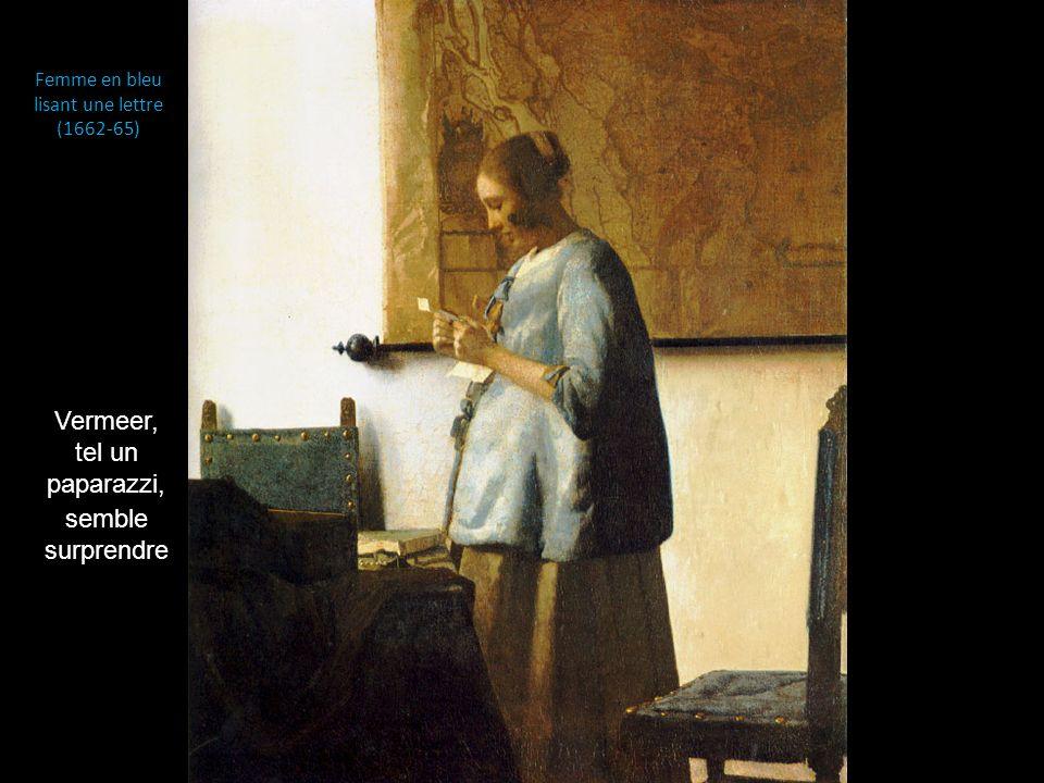 Vermeer, tel un paparazzi,