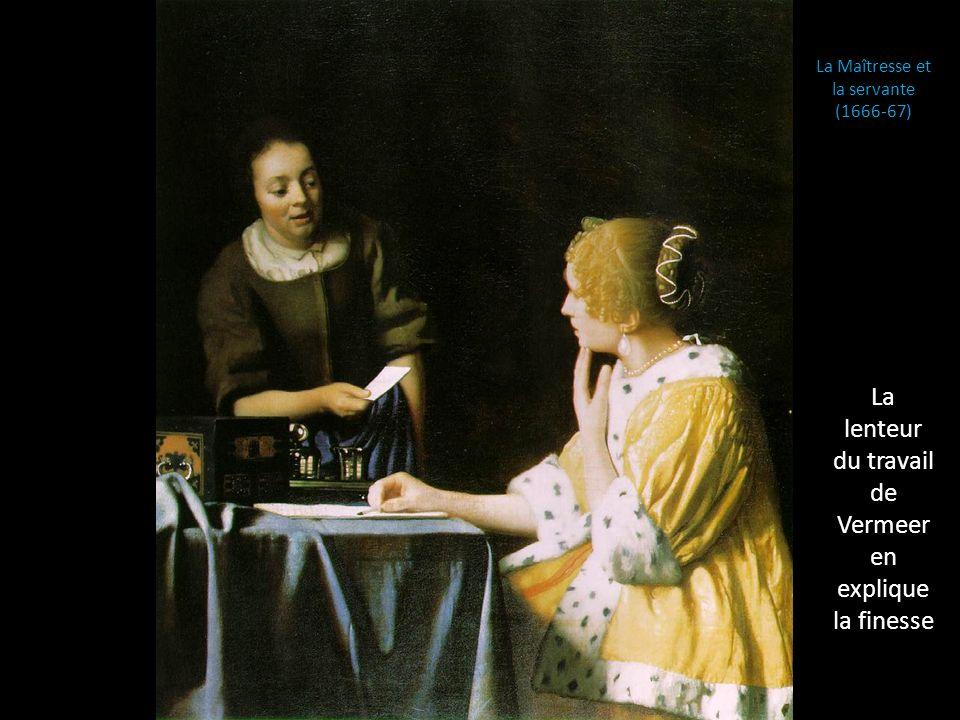 La lenteur du travail de Vermeer en explique la finesse