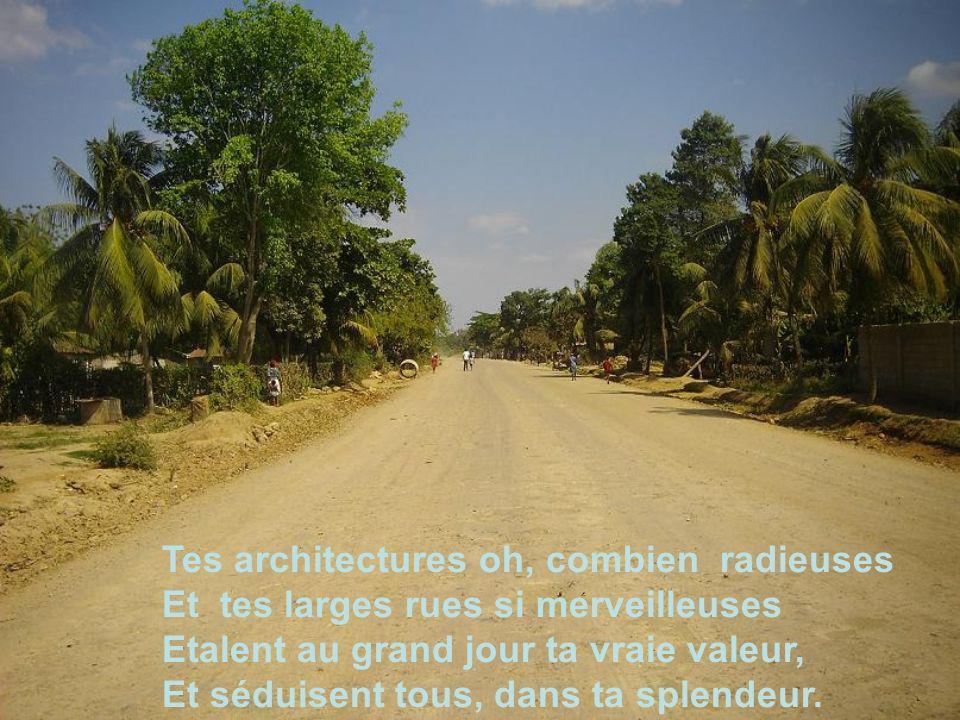 Tes architectures oh, combien radieuses