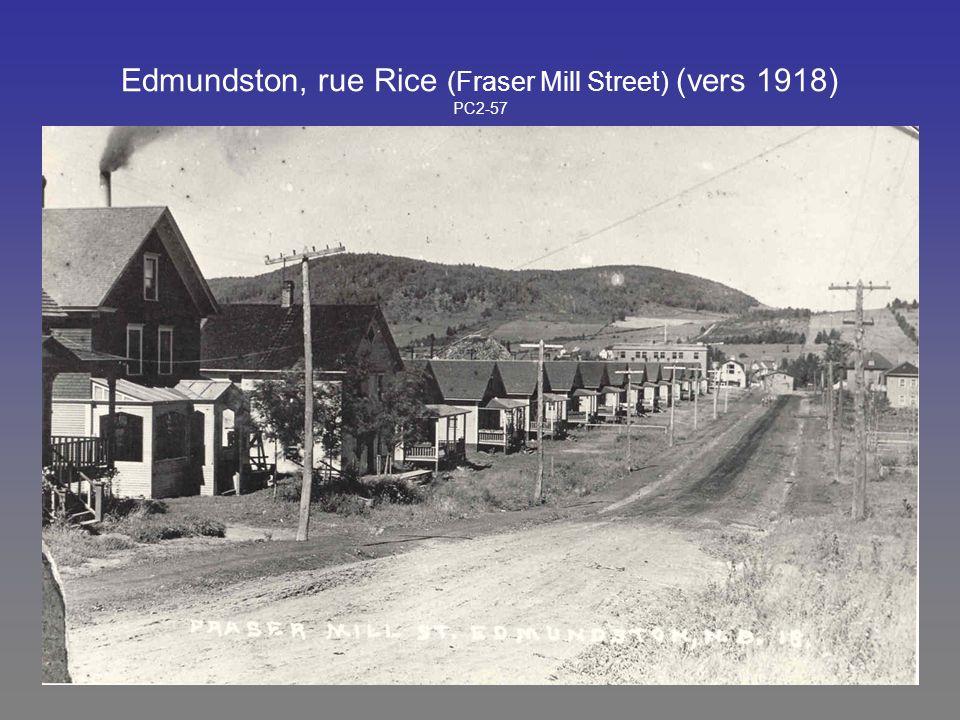Edmundston, rue Rice (Fraser Mill Street) (vers 1918) PC2-57