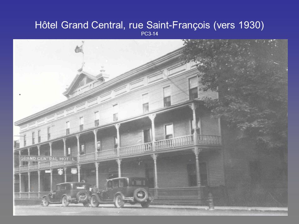 Hôtel Grand Central, rue Saint-François (vers 1930) PC3-14