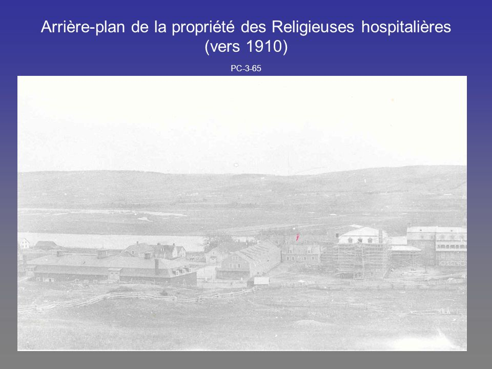 Arrière-plan de la propriété des Religieuses hospitalières (vers 1910) PC-3-65