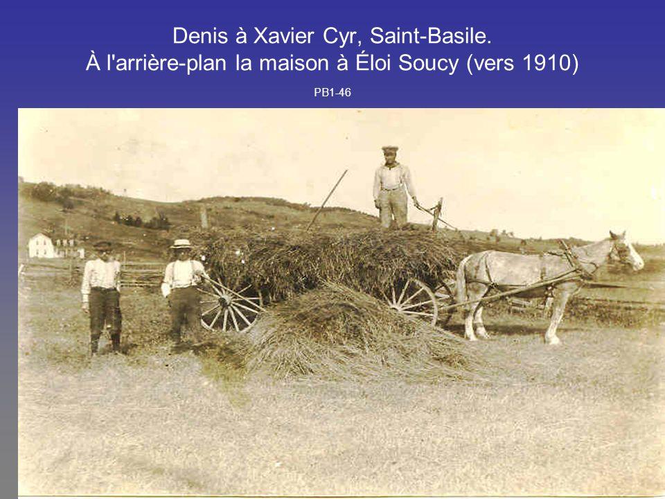 Denis à Xavier Cyr, Saint-Basile