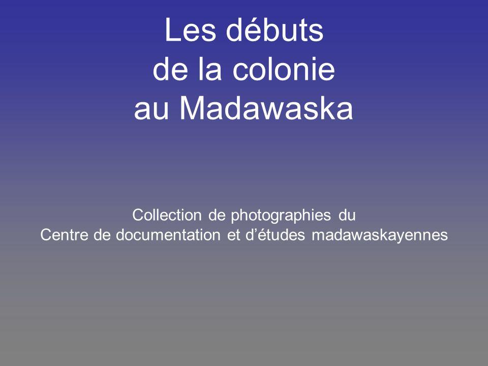 Les débuts de la colonie au Madawaska Collection de photographies du Centre de documentation et d'études madawaskayennes