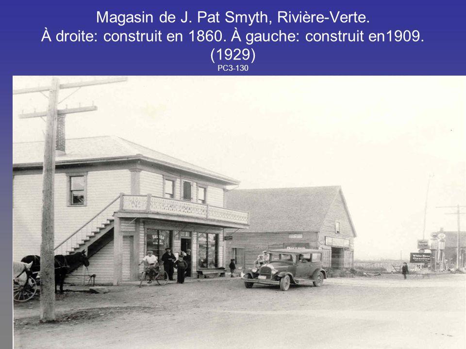 Magasin de J. Pat Smyth, Rivière-Verte. À droite: construit en 1860