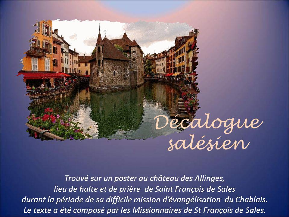 Décalogue salésien Trouvé sur un poster au château des Allinges,