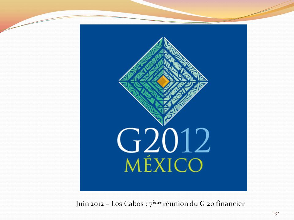Juin 2012 – Los Cabos : 7ème réunion du G 20 financier