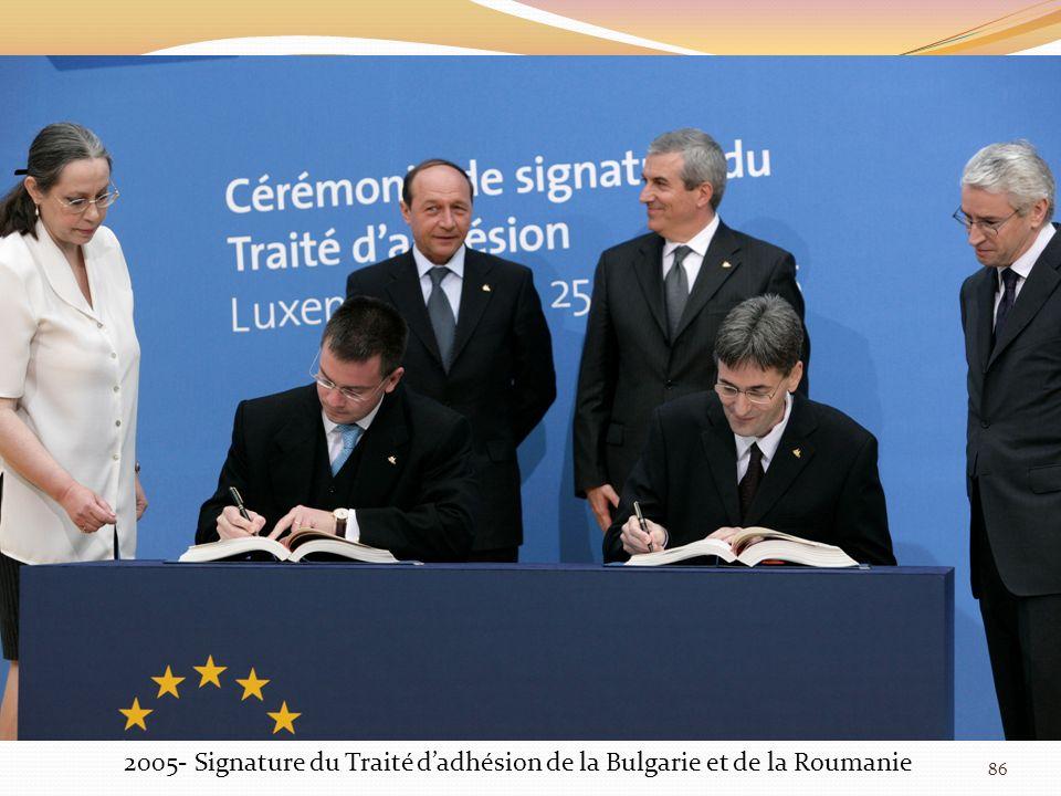 2005- Signature du Traité d'adhésion de la Bulgarie et de la Roumanie
