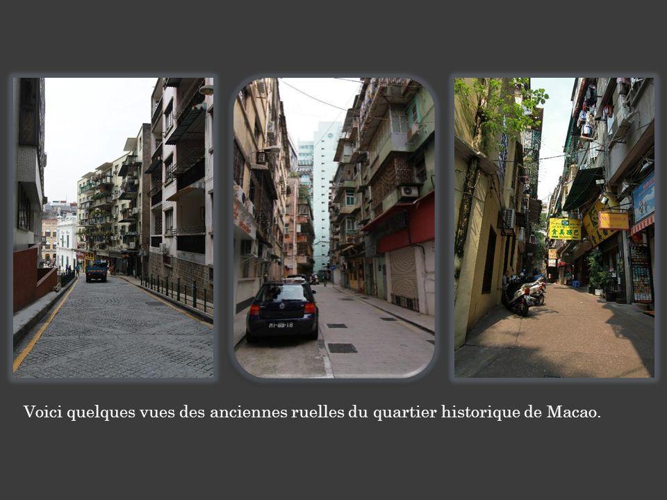 Voici quelques vues des anciennes ruelles du quartier historique de Macao.
