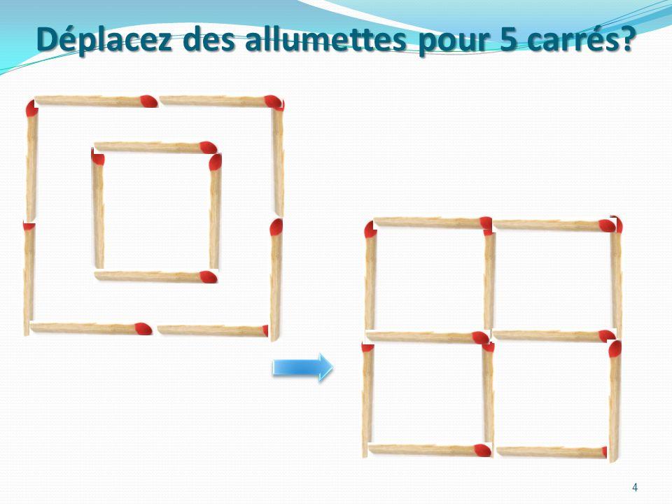 Déplacez des allumettes pour 5 carrés
