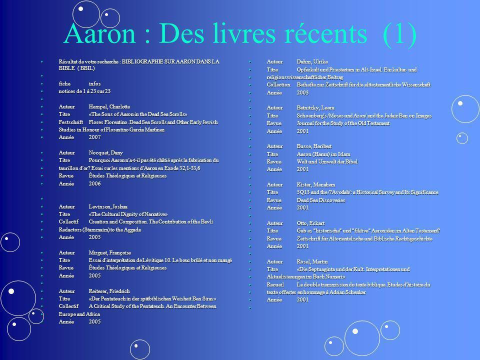 Aaron : Des livres récents (1)