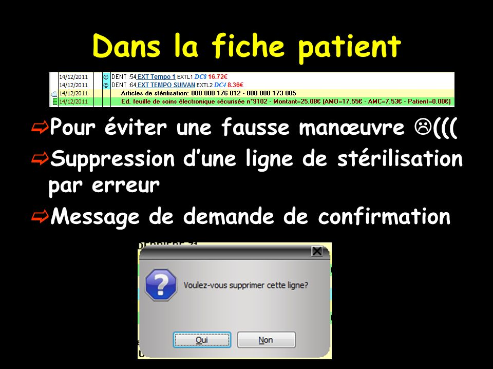 Dans la fiche patient Pour éviter une fausse manœuvre (((