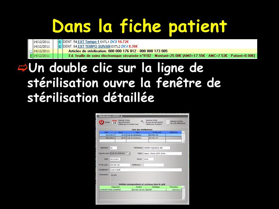 Dans la fiche patient Un double clic sur la ligne de stérilisation ouvre la fenêtre de stérilisation détaillée.