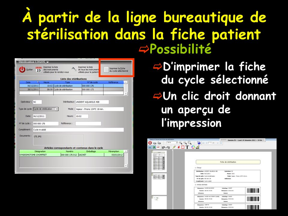 À partir de la ligne bureautique de stérilisation dans la fiche patient