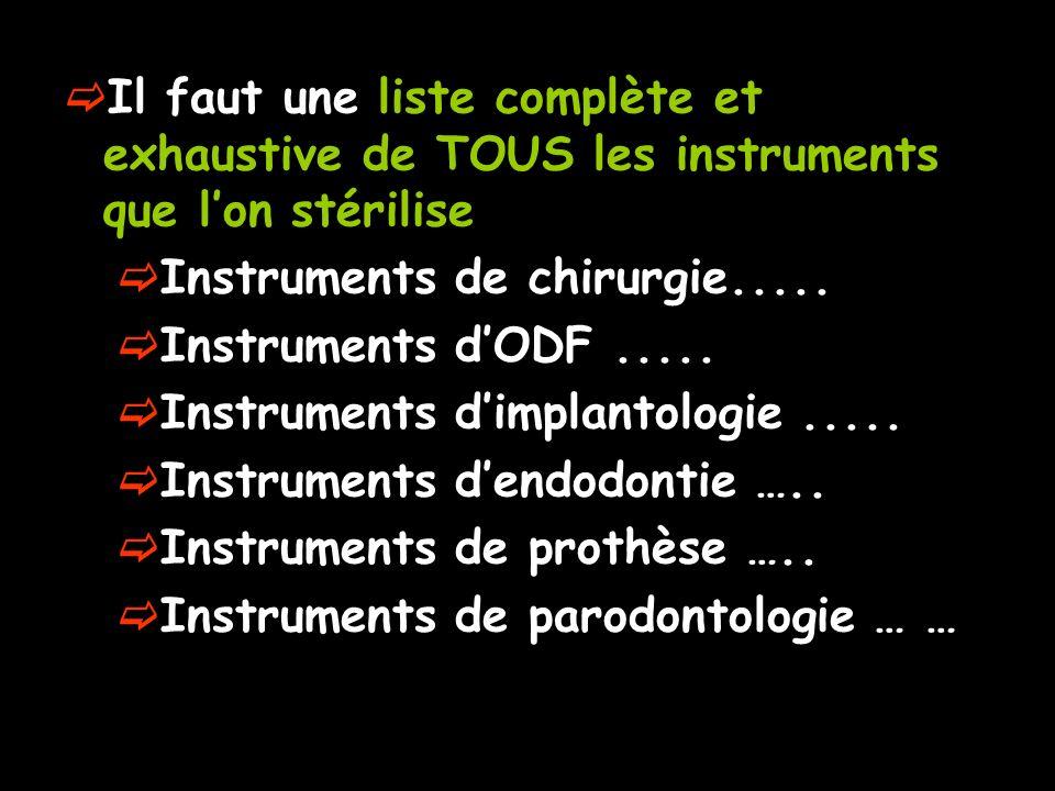 Il faut une liste complète et exhaustive de TOUS les instruments que l'on stérilise