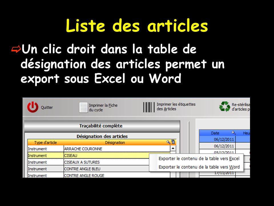 Liste des articles Un clic droit dans la table de désignation des articles permet un export sous Excel ou Word.