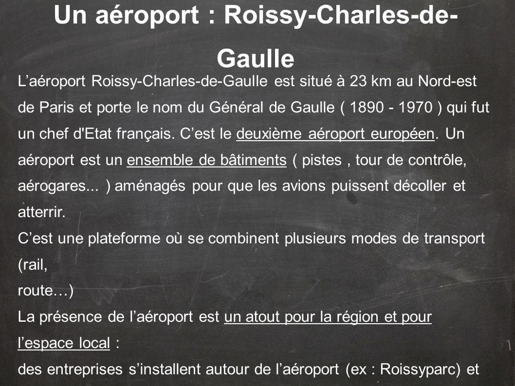 Un aéroport : Roissy-Charles-de-Gaulle