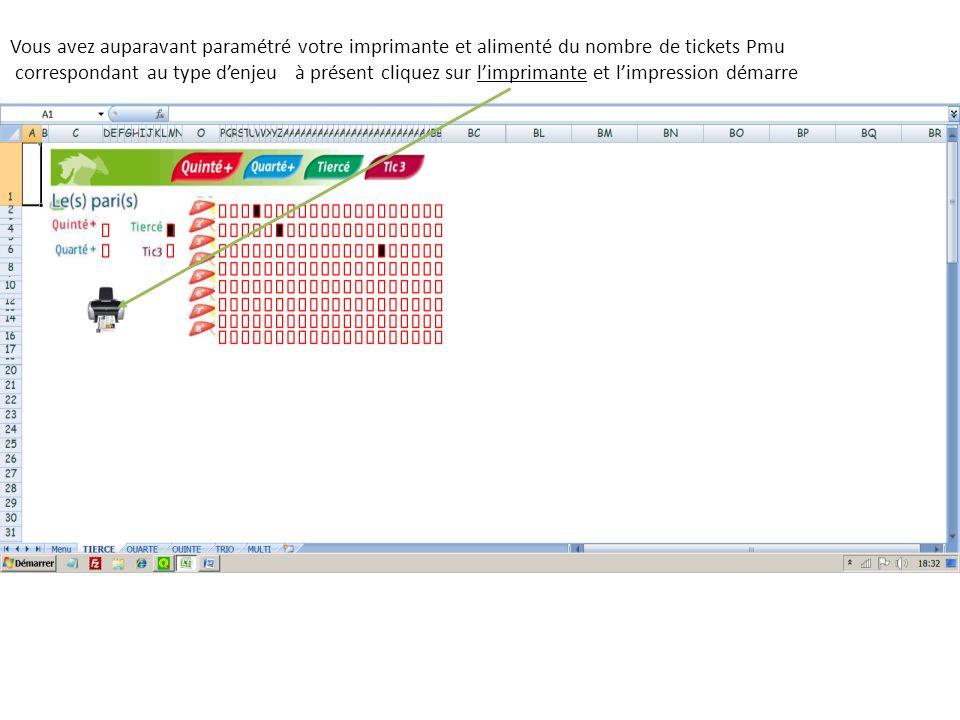 Vous avez auparavant paramétré votre imprimante et alimenté du nombre de tickets Pmu