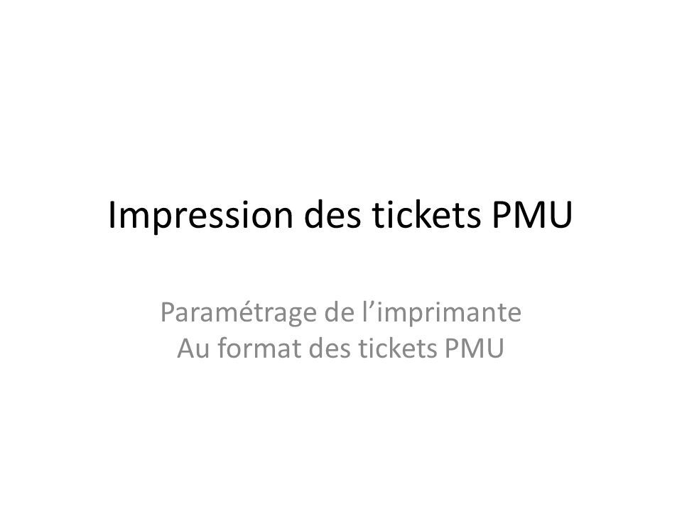 Impression des tickets PMU