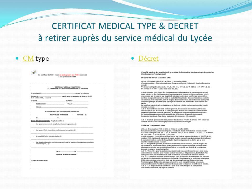 CERTIFICAT MEDICAL TYPE & DECRET à retirer auprès du service médical du Lycée