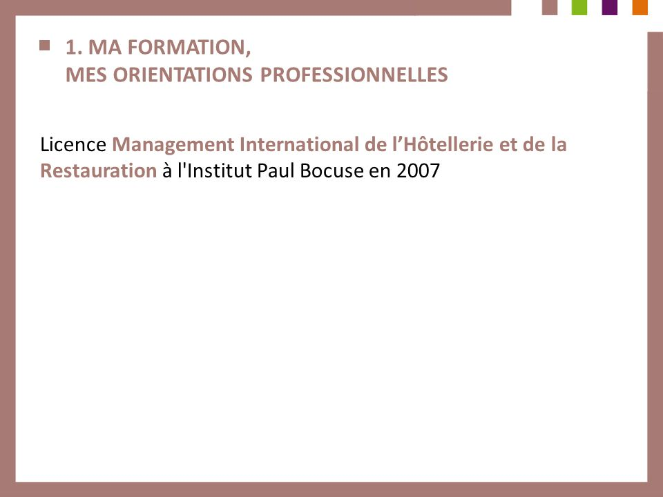 1. MA FORMATION, MES ORIENTATIONS PROFESSIONNELLES