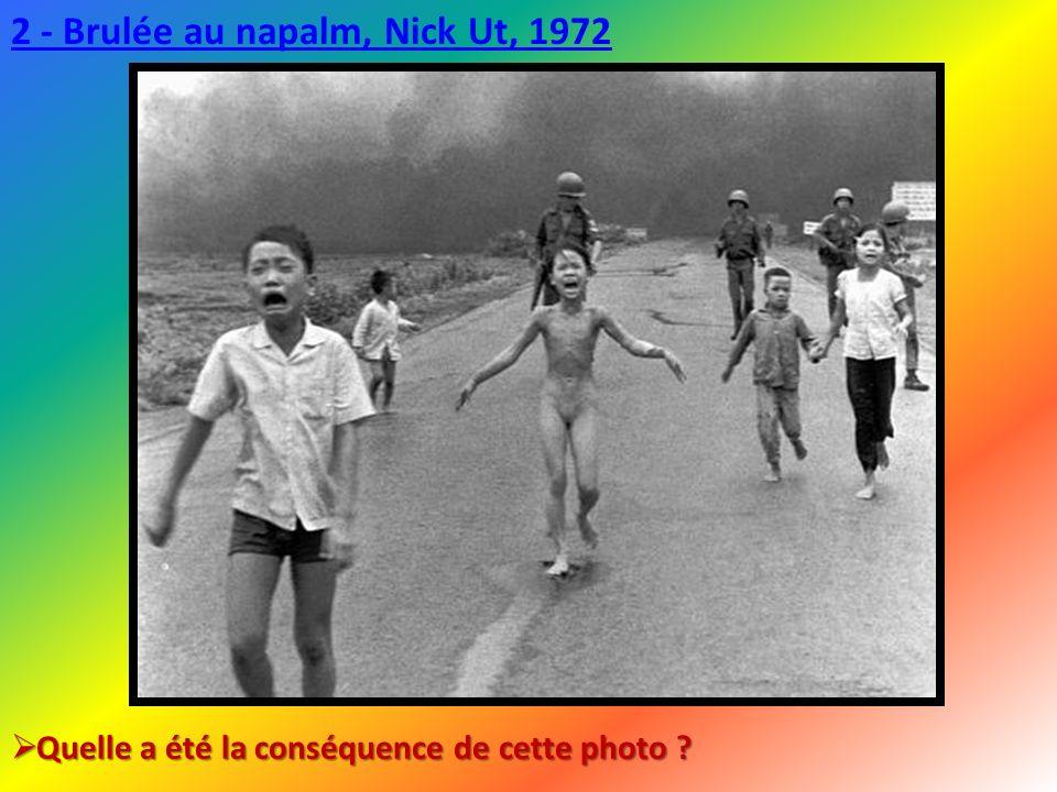 2 - Brulée au napalm, Nick Ut, 1972